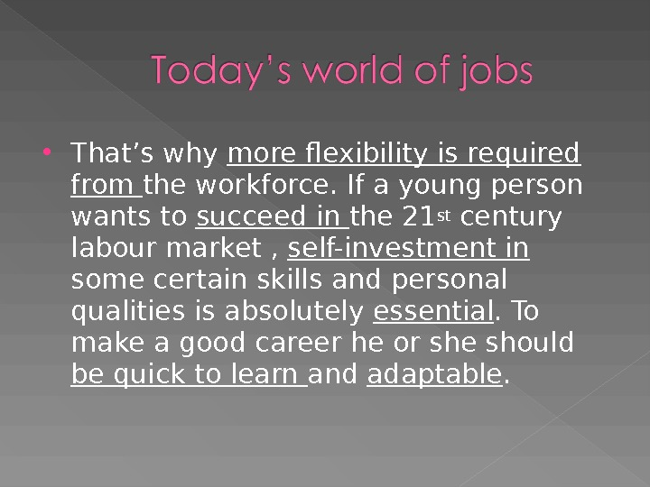 That's why more flexibility is required from the workforce. If a young person wants to