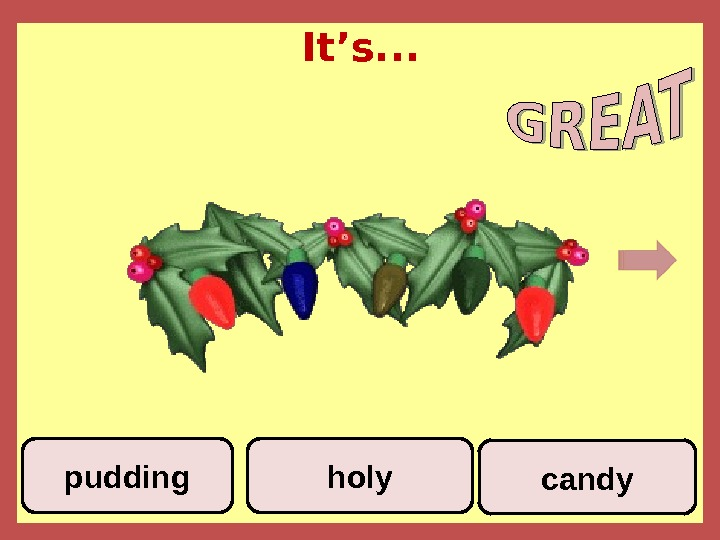 It's. . . candyholypudding