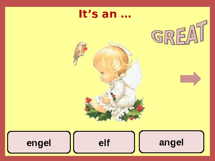 It's an … elf angel engel