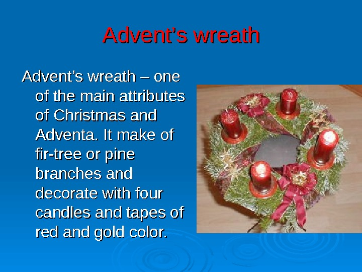 Advent '' s wreath Advent's wreath – one of the main attributes of Christmas