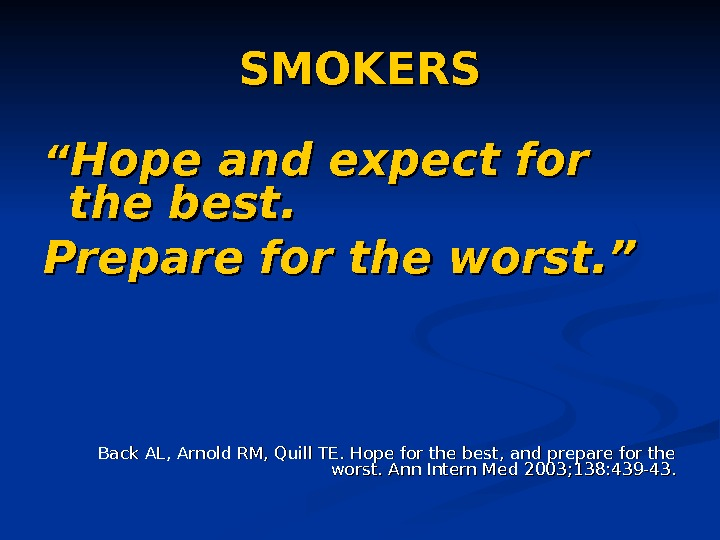 "SMOKERS """" Hope and expect for the best. Prepare for the worst. "" Back"