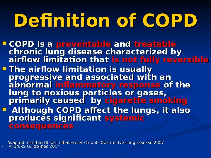 Definition of COPD is a preventable and treatable  chronic lung disease characterized by