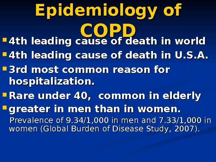 Epidemiology of COPD 44 th leading cause of death in world 4 th leading