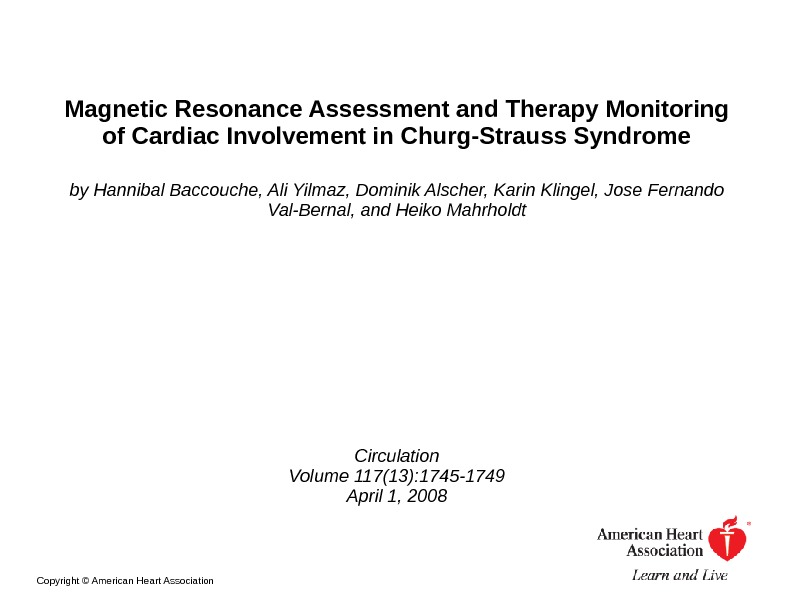 Magnetic Resonance Assessment and Therapy Monitoring of Cardiac Involvement in Churg-Strauss Syndrome by Hannibal Baccouche, Ali
