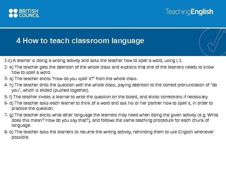 4 How to teach classroom language 1 - c) A learner is doing a writing activity