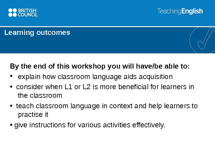 Learning outcomes By the end of this workshop you will have/be able to:  •