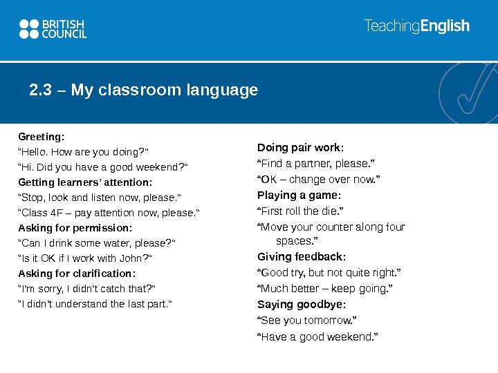 "2. 3 – My classroom language Greeting: "" Hello. How are you doing? "" "" Hi."