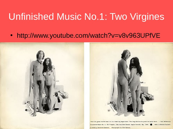 Unfinished Music No. 1: Two Virgines • http: //www. youtube. com/watch? v=v 8 v