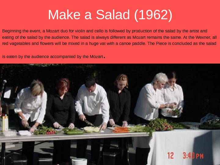 Make a Salad (1962) Beginning the event, a Mozart duo for violin and cello