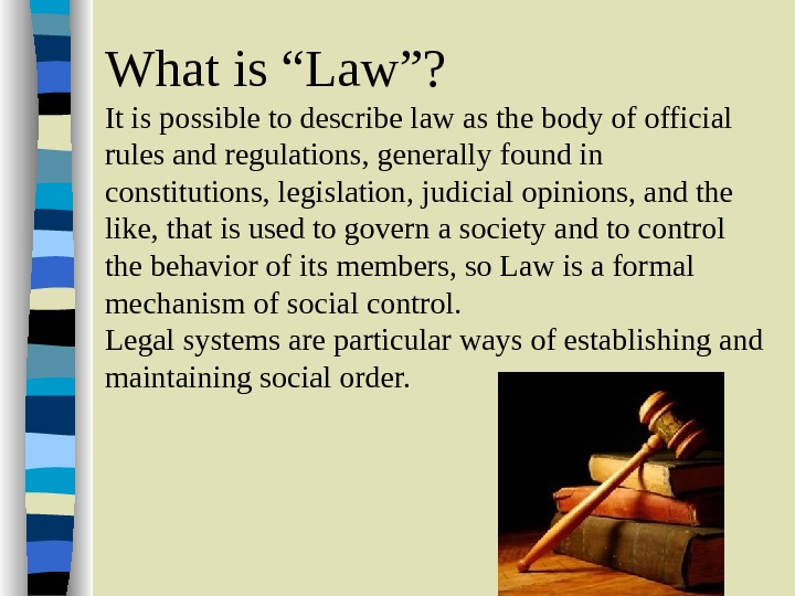 "What is ""Law""? It is possible to describe law as the body of official rules and"