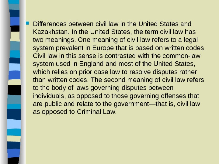 Differences between civil law in the United States and Kazakhstan. In the United States, the