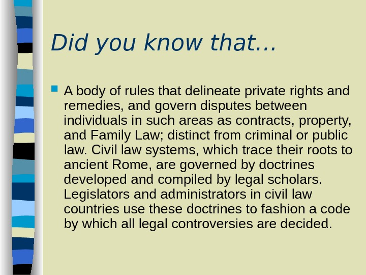 Did you know that… A body of rules that delineate private rights and remedies, and govern