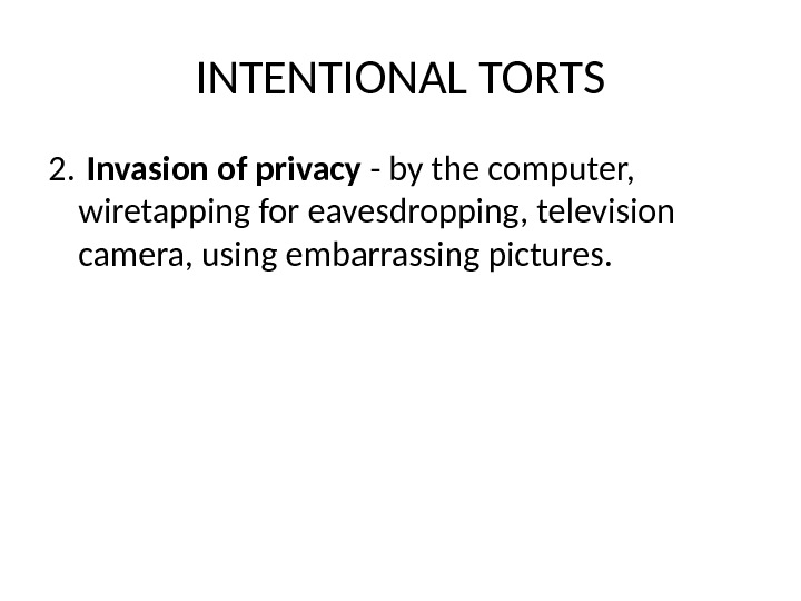 INTENTIONAL TORTS 2.  Invasion of privacy - by the computer,  wiretapping for eavesdropping, television
