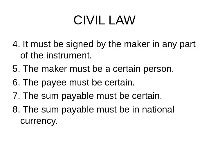 CIVIL LAW 4. It must be signed by the maker in any part of the instrument.