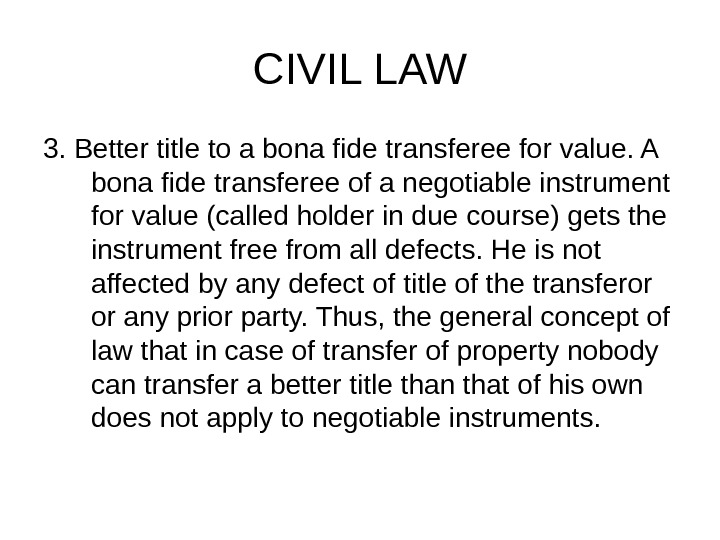 CIVIL LAW 3. Better title to a bona fide transferee for value. A bona fide transferee