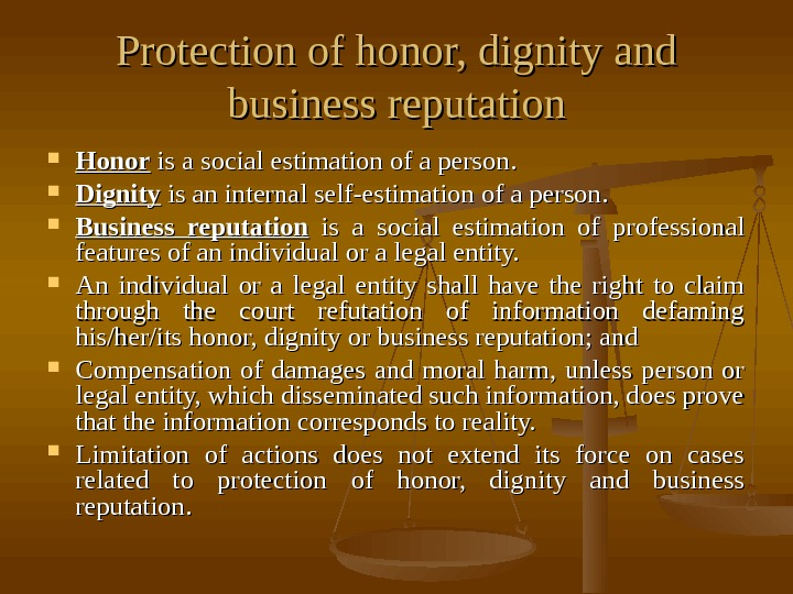 Protection of honor, dignity and business reputation Honor is a social estimation of a
