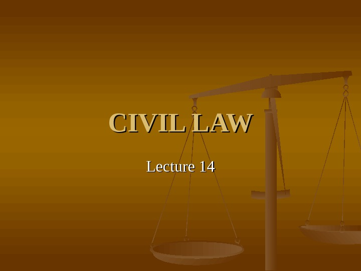 CIVIL LAW Lecture 14