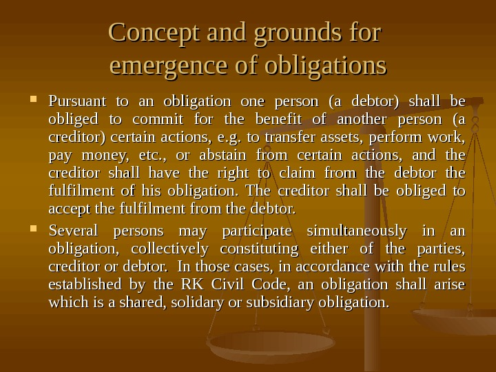 Concept and grounds for emergence of obligations Pursuant to an obligation one person (a