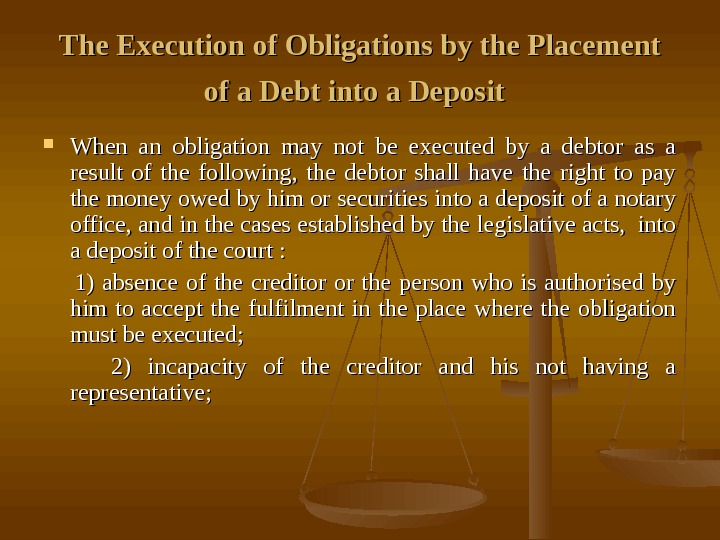 The Execution of Obligations by the Placement of a Debt into a Deposit When
