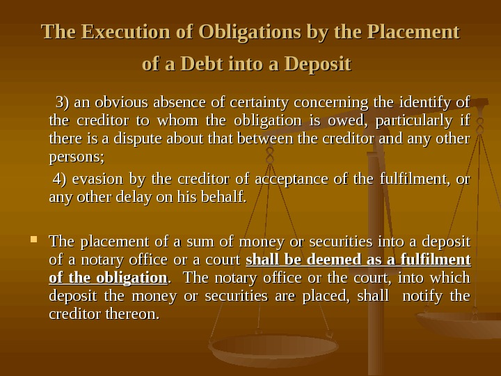 The Execution of Obligations by the Placement of a Debt into a Deposit