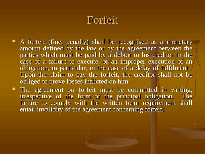 Forfeit A forfeit (fine,  penalty) shall be recognised as a monetary amount defined