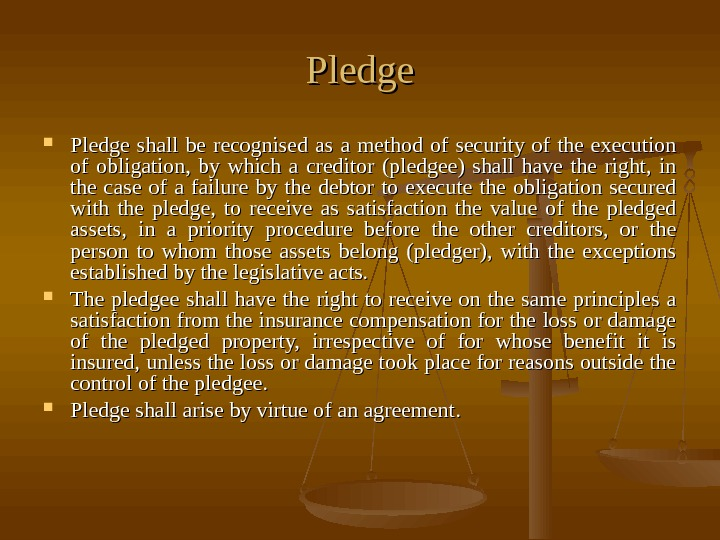 Pledge shall be recognised as a method of security of the execution of obligation,