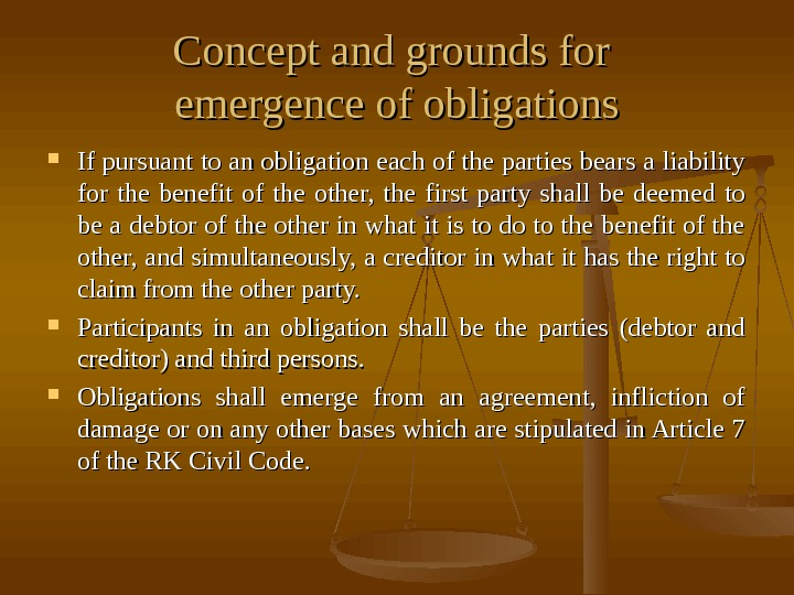 Concept and grounds for emergence of obligations If pursuant to an obligation each of