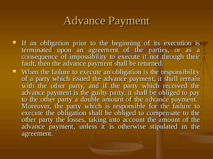 Advance Payment If an obligation prior to the beginning of its execution is terminated