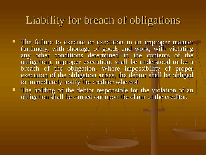 Liability for breach of obligations The failure to execute or execution in an improper