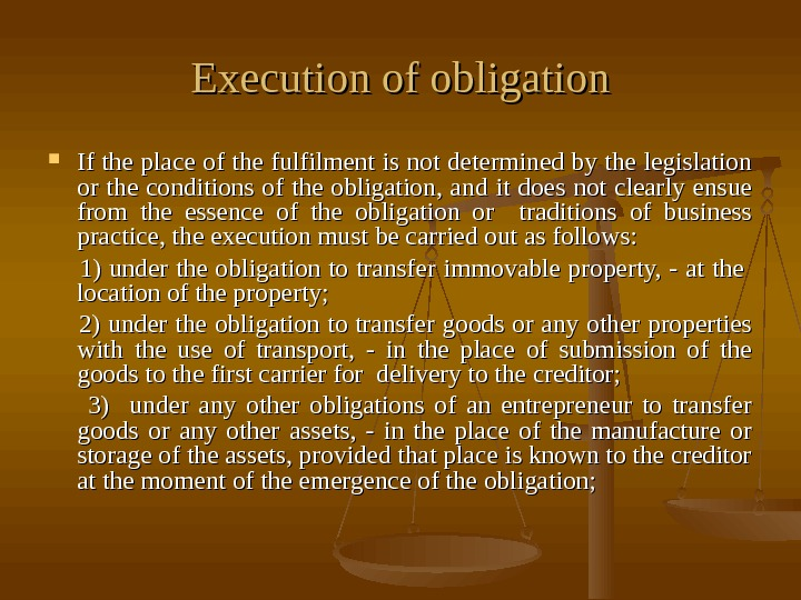 Execution of obligation If the place of the fulfilment is not determined by the