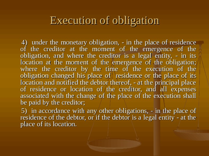 Execution of obligation    4)  under the monetary obligation,  -