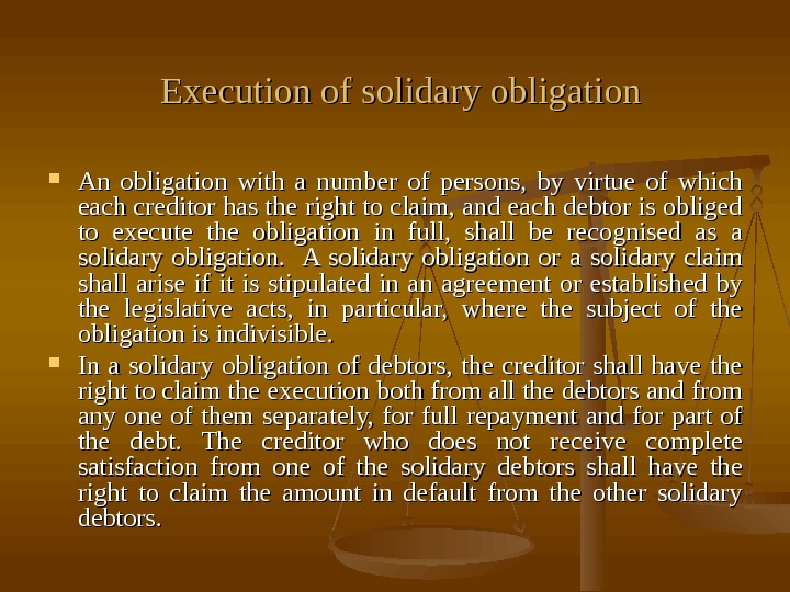 Execution of solidary obligation An obligation with a number of persons,  by virtue of