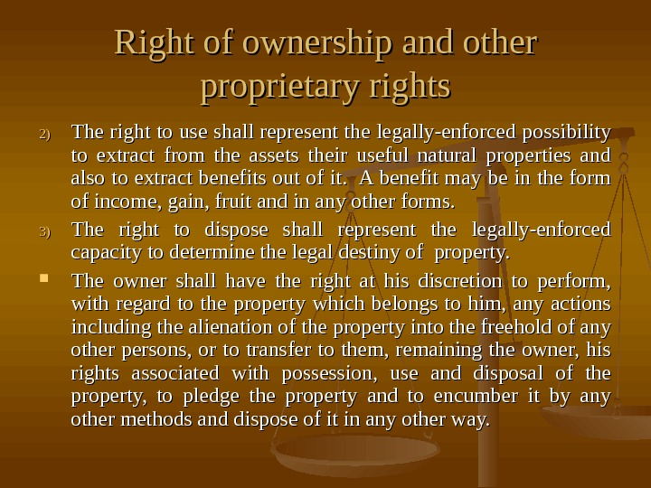 Right of ownership and other proprietary rights 2)2) The right to use shall represent the legally-enforced
