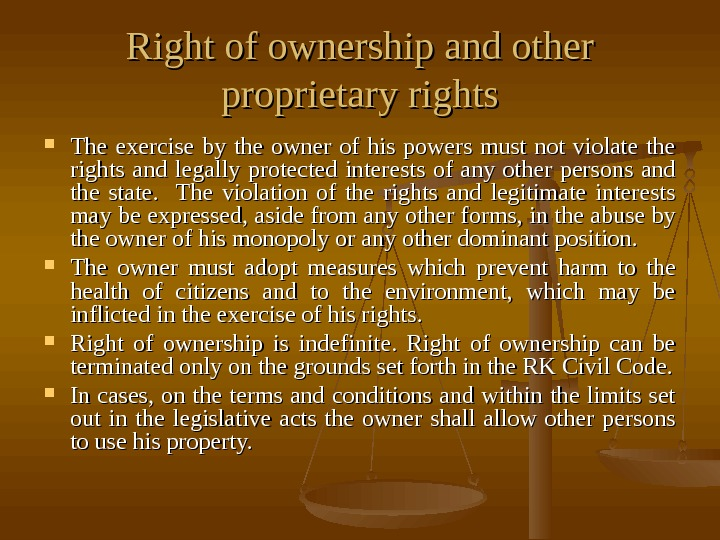 Right of ownership and other proprietary rights The exercise by the owner of his powers must