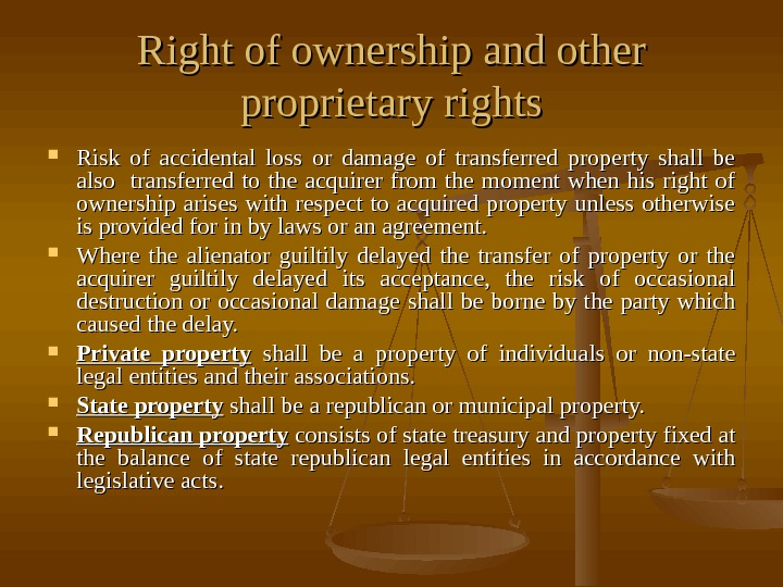 Right of ownership and other proprietary rights Risk of accidental loss or damage of transferred property