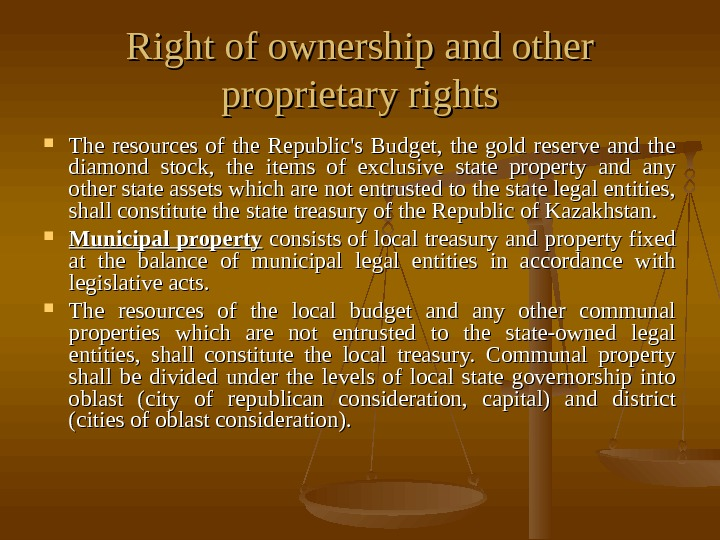 Right of ownership and other proprietary rights The resources of the Republic's Budget,  the gold