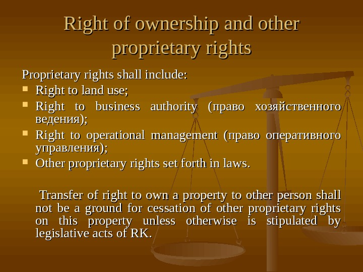 Right of ownership and other proprietary rights Proprietary rights shall include:  Right to land use;