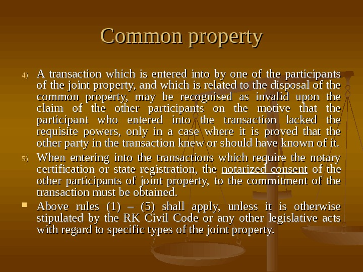 Common property 4)4) A transaction which is entered into by one of the participants