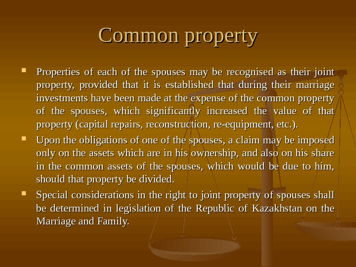 Common property Properties of each of the spouses may be recognised as their joint