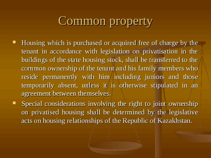 Common property Housing which is purchased or acquired free of charge by the tenant