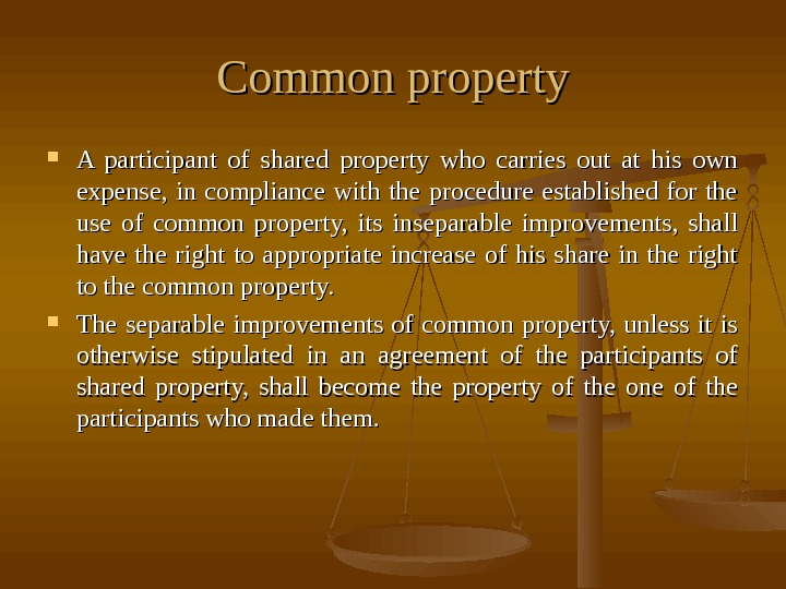 Common property A participant of shared property who carries out at his own expense,