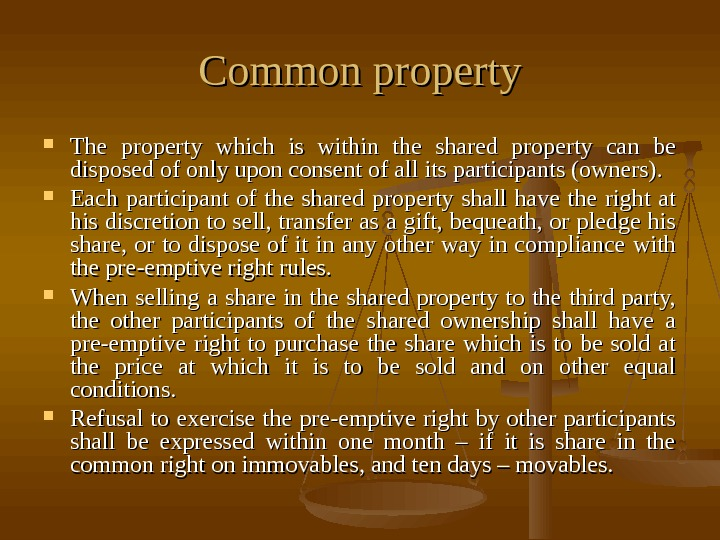 Common property The property which is within the shared property can be disposed of