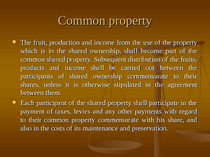 Common property The fruit,  production and income from the use of the property