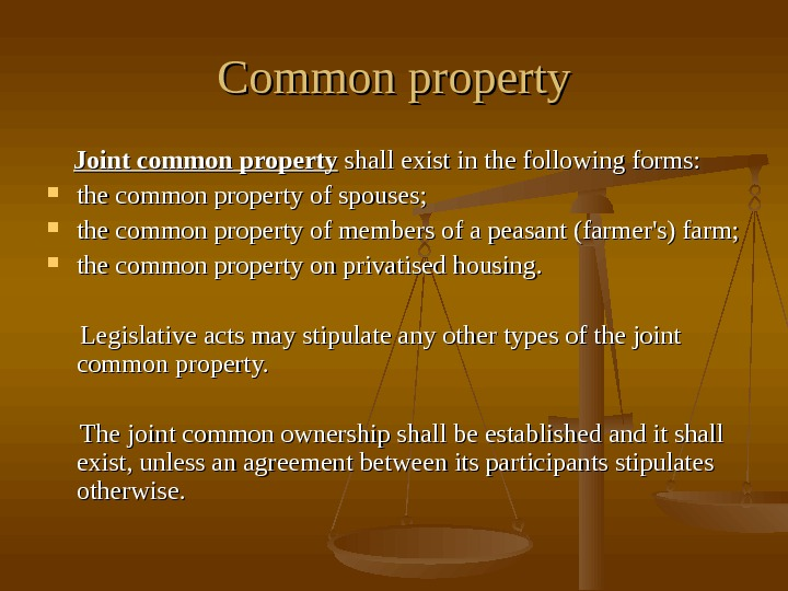 Common property   Joint common property shall exist in the following forms: