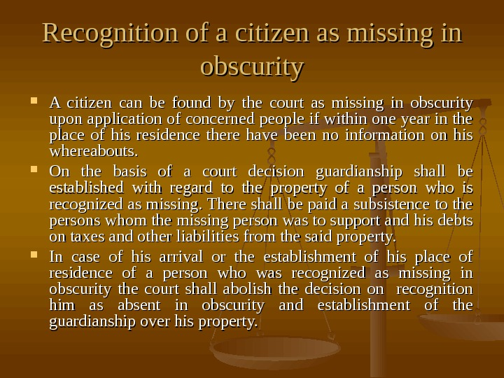 Recognition of a citizen as missing in obscurity A citizen can be found by