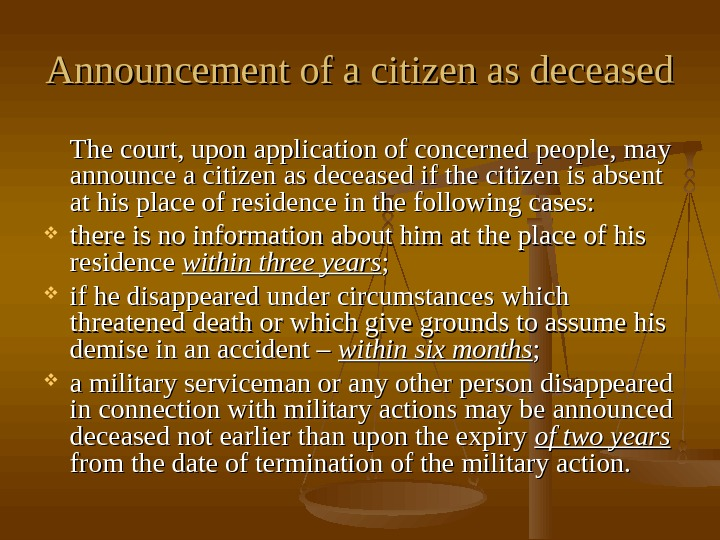 Announcement of a citizen as deceased  The court, upon application of concerned people,