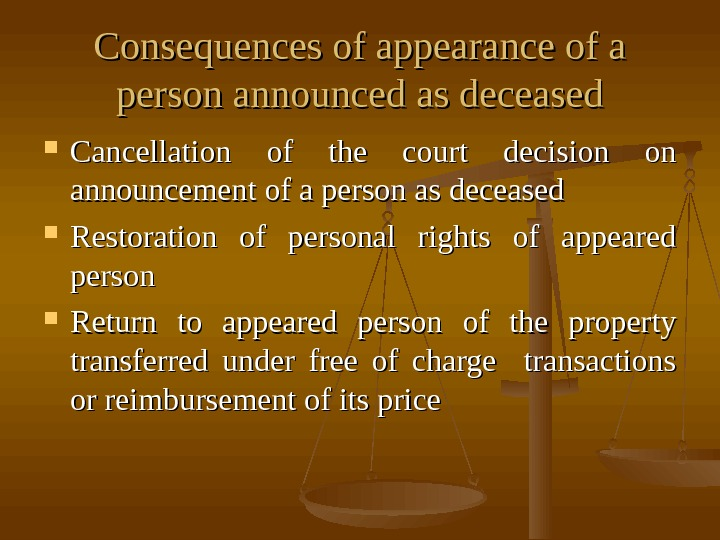 Consequences of appearance of a person announced as deceased Cancellation of the court decision