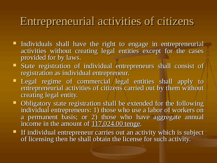 Entrepreneurial activities of citizens  Individuals shall have the right to engage in entrepreneurial