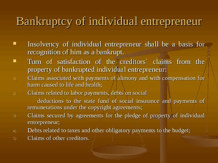 Bankruptcy of individual entrepreneur Insolvency of individual entrepreneur shall be a basis for recognition