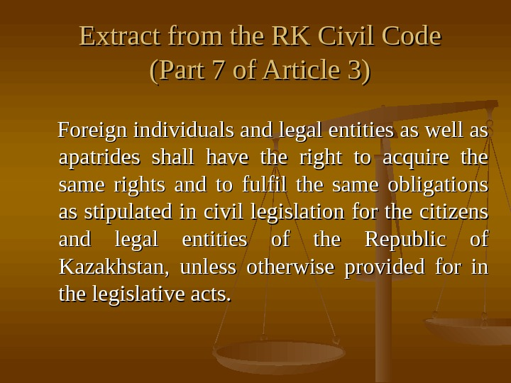 Extract from the RK Civil Code (Part 7 of Article 3)  Foreign individuals